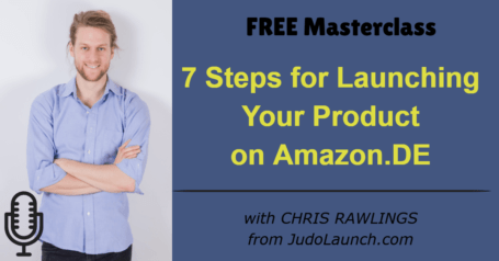 7 Steps for Launching Your Product on Amazon.DE (with Chris Rawlings)