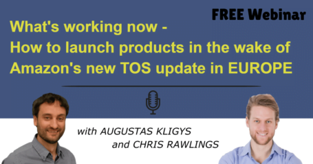 What's working now - How to launch products in the wake of Amazon's new TOS update in EUROPE