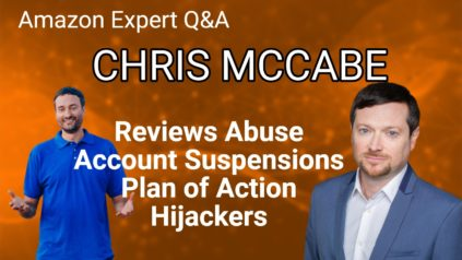 Amazon Review Abuse, Seller Account issues, Plan of Action, Hijackers with Chris McCabe