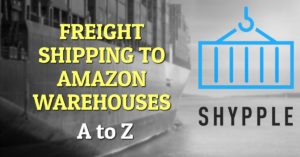 Freight Shipping to Amazon EU Warehouses: from A to Z
