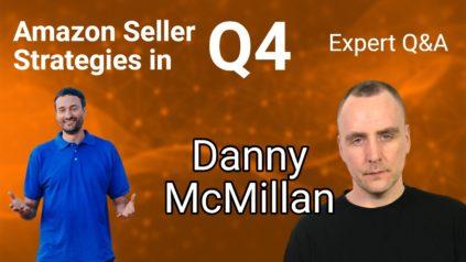 Amazon Expert Q&A - Q4 Strategies with Danny McMillan