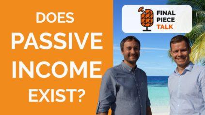 Passive Income Online? - Final Piece Talk #3