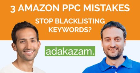 3 Common Mistakes In Amazon PPC: Stop Blacklisting Keywords?