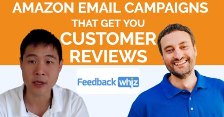 Amazon Email Campaigns That Get You Customer Reviews - FeedbackWhiz