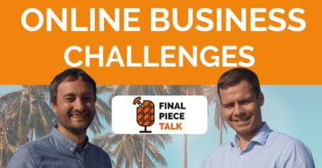 Biggest Challenges of Starting Your Online Business - Final Piece Talk #5